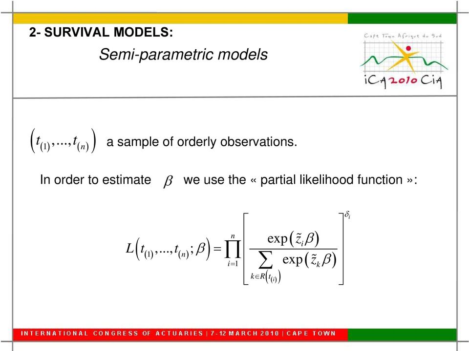 In order to estimate we use the «partial