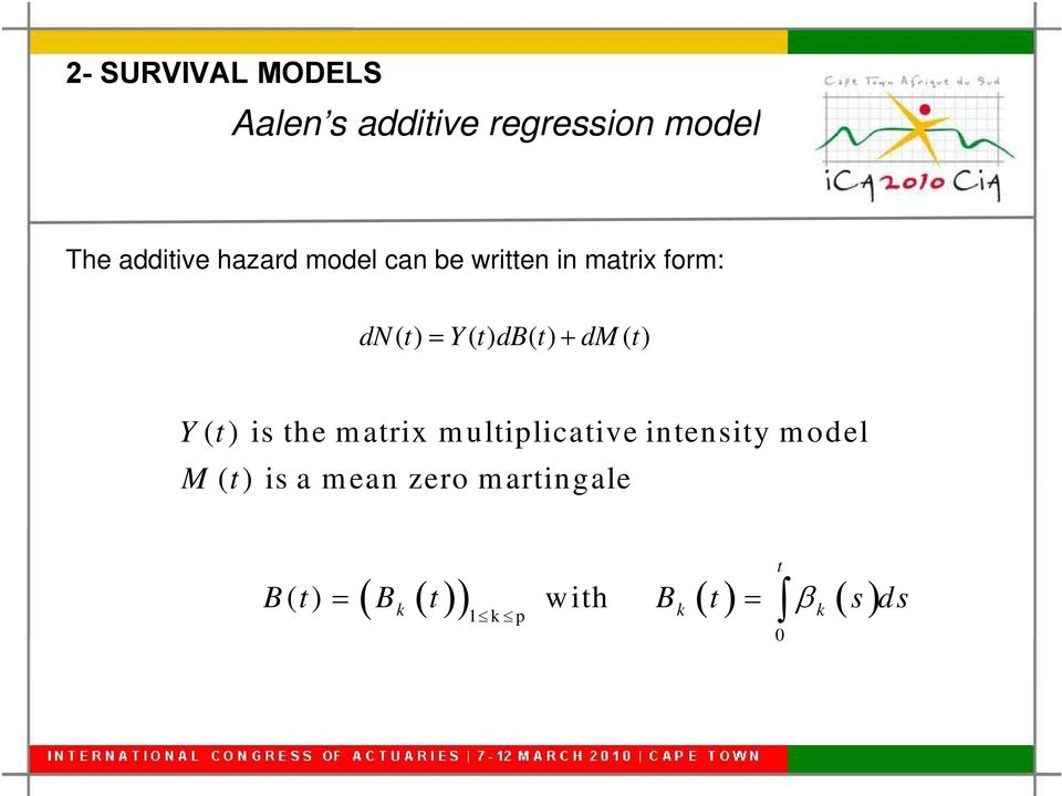 t dm () t Y( t) is the matrix multiplicative intensity model M (