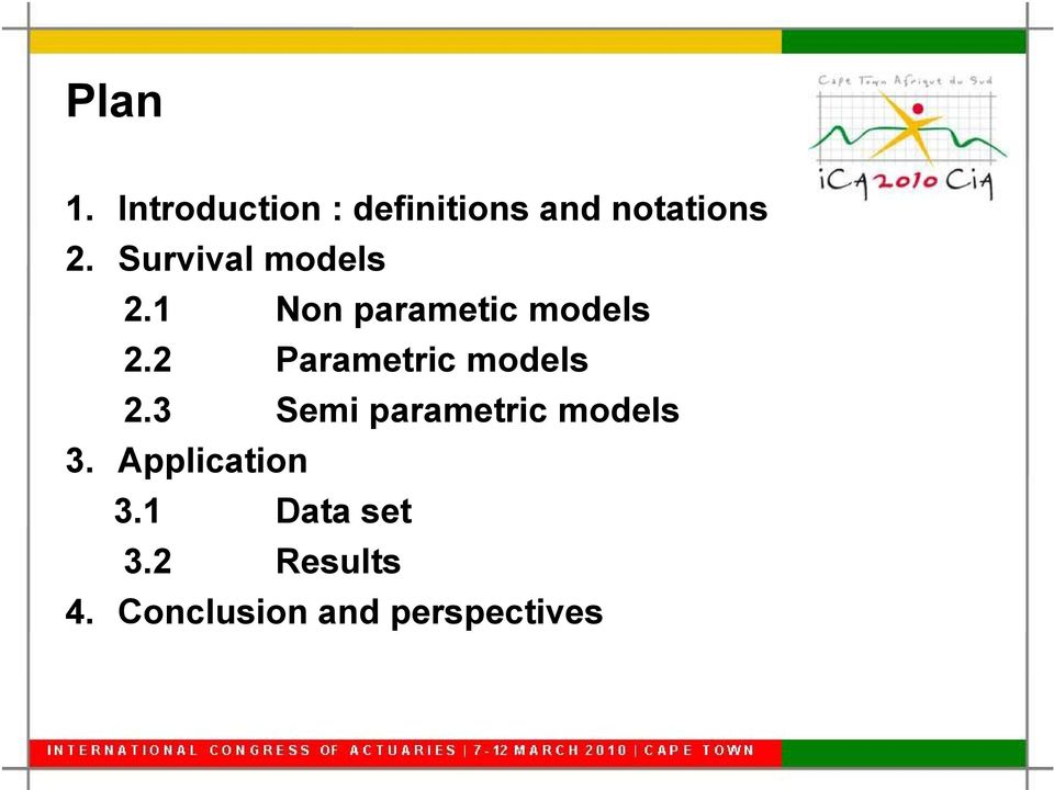 2 Parametric models 2.3 Semi parametric models 3.