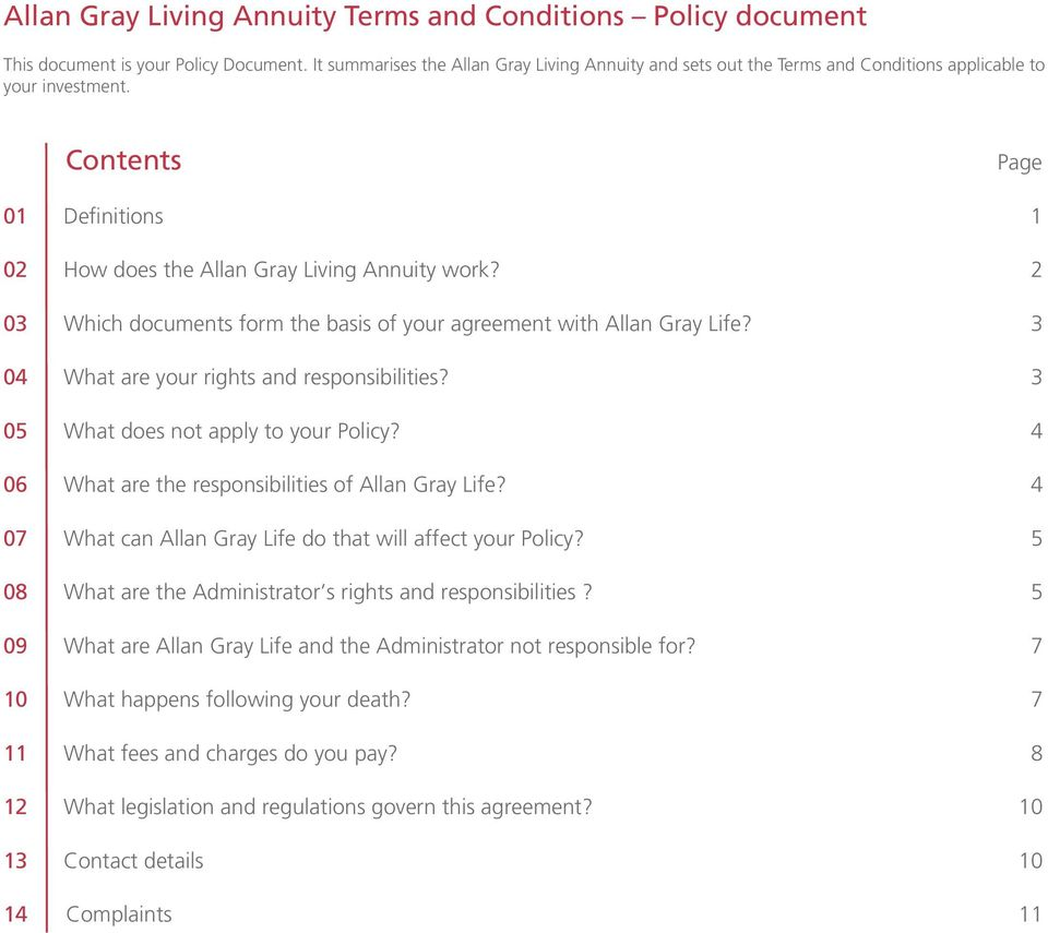 2 03 Which documents form the basis of your agreement with Allan Gray Life? 3 04 What are your rights and responsibilities? 3 05 What does not apply to your Policy?