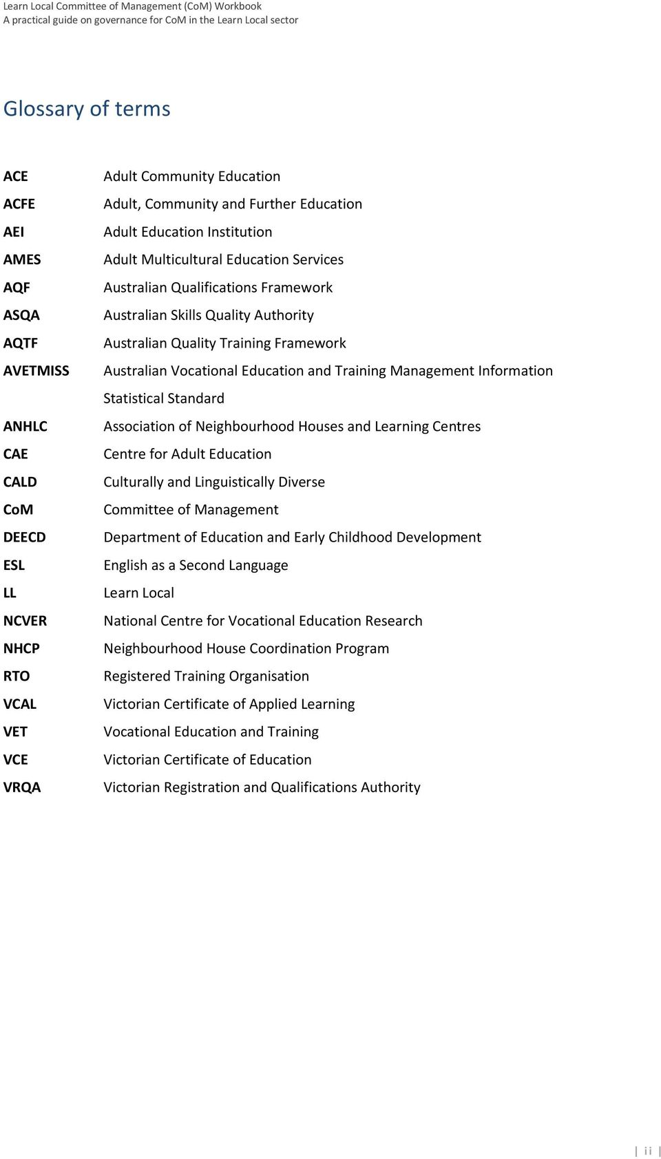 Education and Training Management Information Statistical Standard Association of Neighbourhood Houses and Learning Centres Centre for Adult Education Culturally and Linguistically Diverse Committee