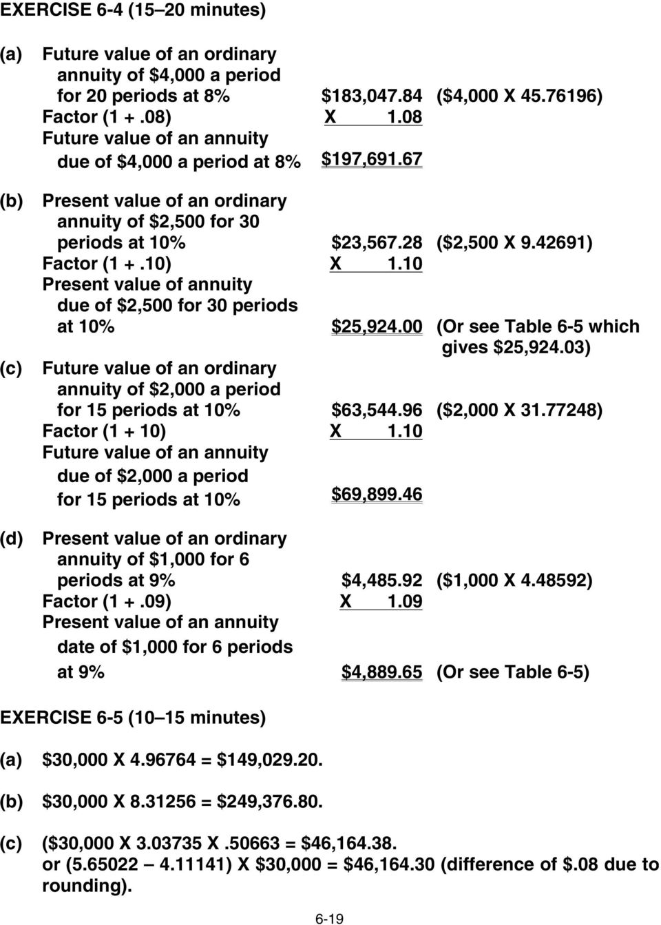 10 Present value of annuity due of $2,500 for 30 periods at 10% $25,924.00 (Or see Table 6-5 which gives $25,924.