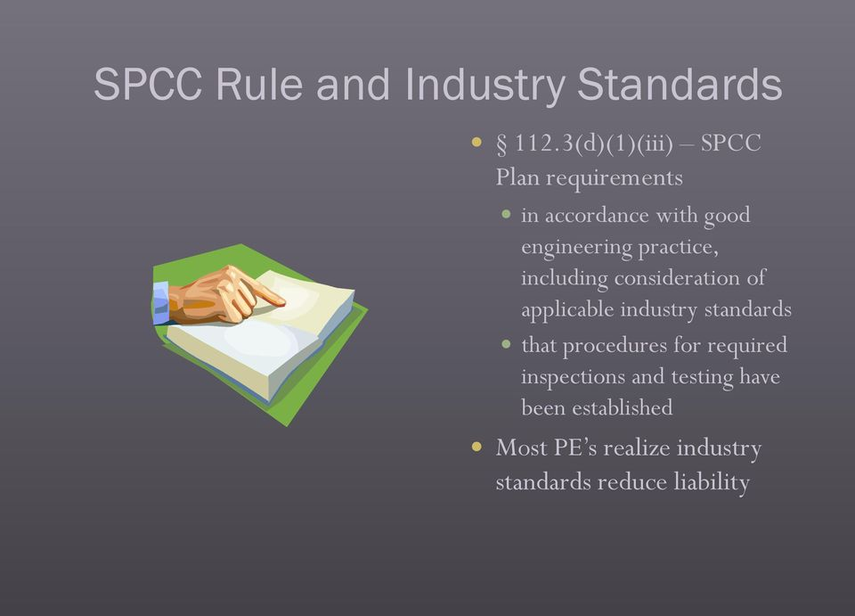practice, including consideration of applicable industry standards that