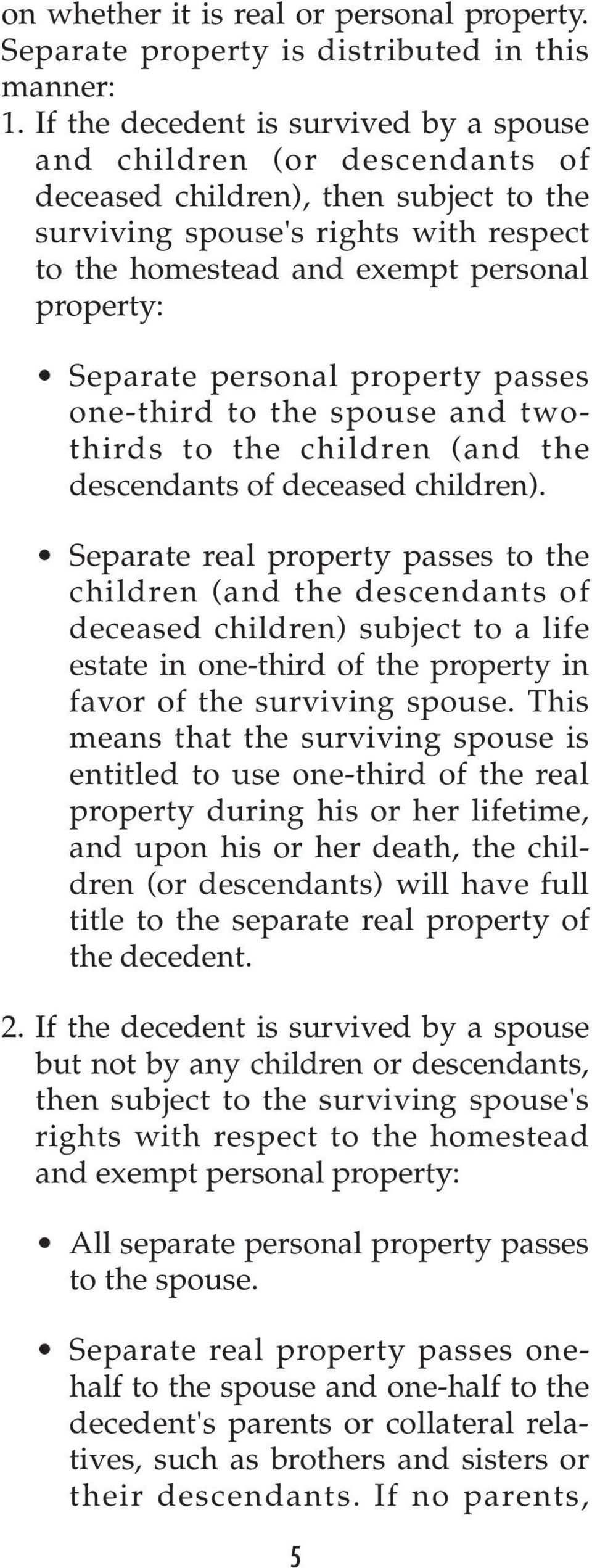 Separate personal property passes one-third to the spouse and twothirds to the children (and the descendants of deceased children).