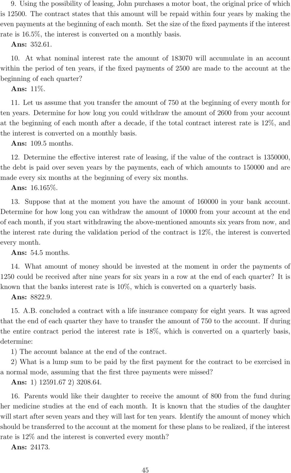 183070 will accumulate in an account within the period of ten years, if the fixed payments of 2500 are made to the account at the beginning of each quarter?