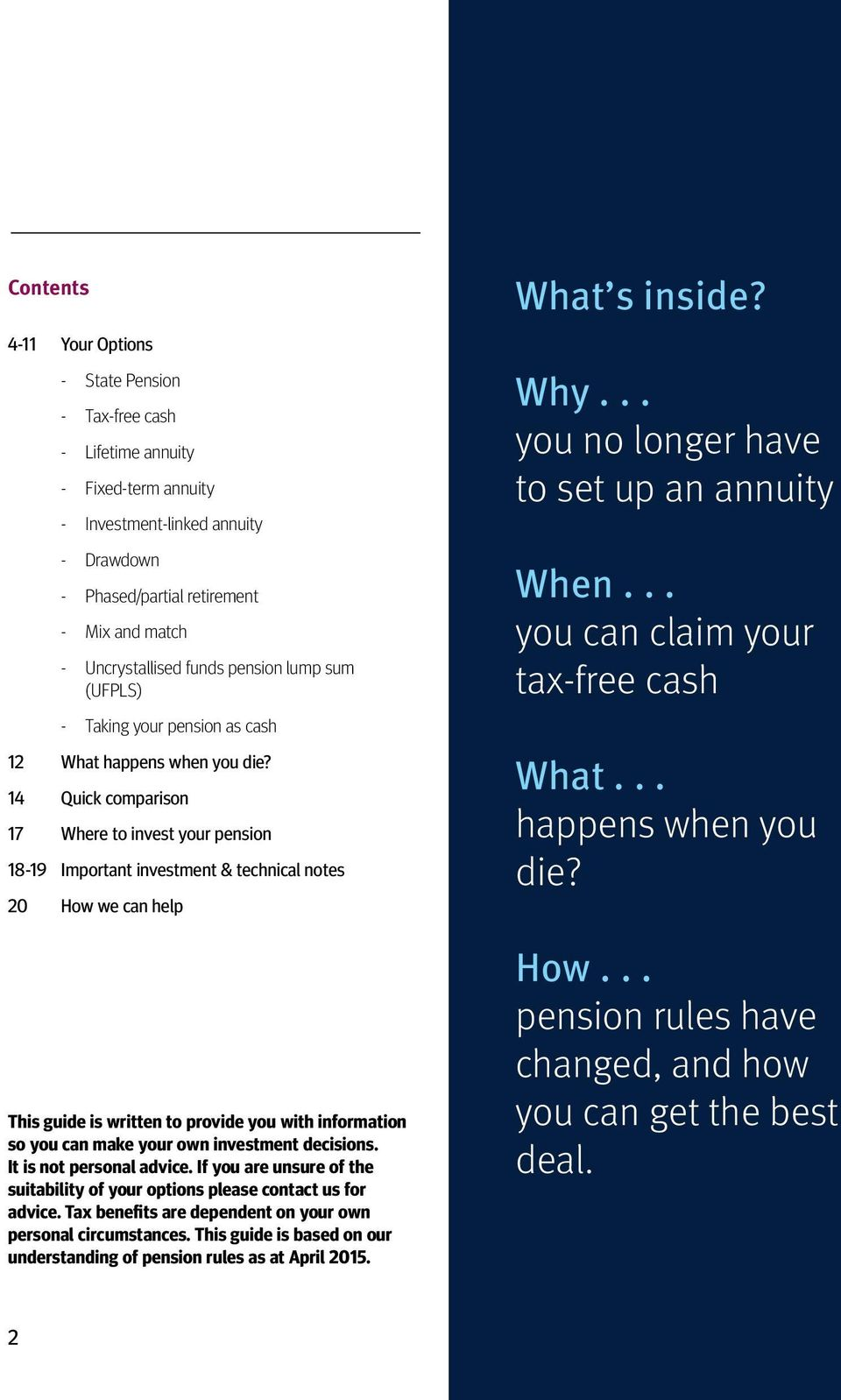 14 Quick comparison 17 Where to invest your pension 18-19 Important investment & technical notes 20 How we can help This guide is written to provide you with information so you can make your own