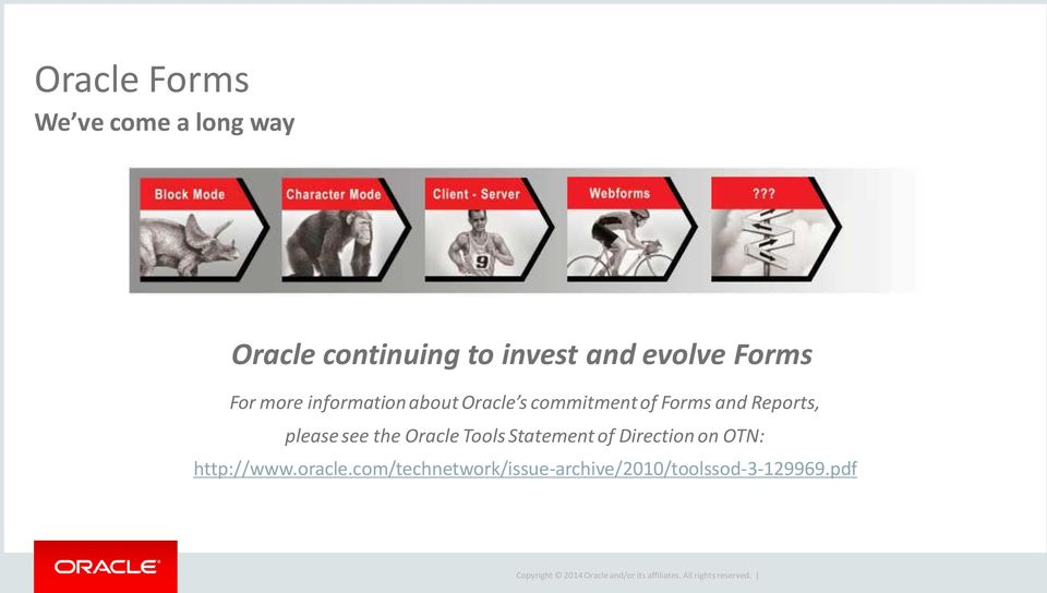 and Reports, please see the Oracle Tools Statement of Direction on