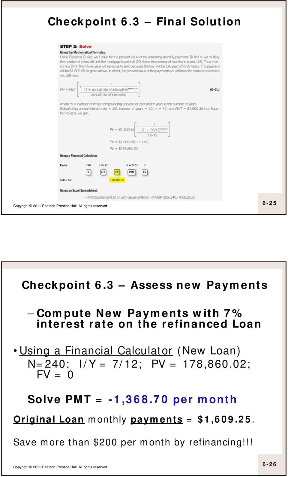 Loan Using a Financial Calculator (New Loan) N=240; I/Y = 7/12; PV = 178,860.