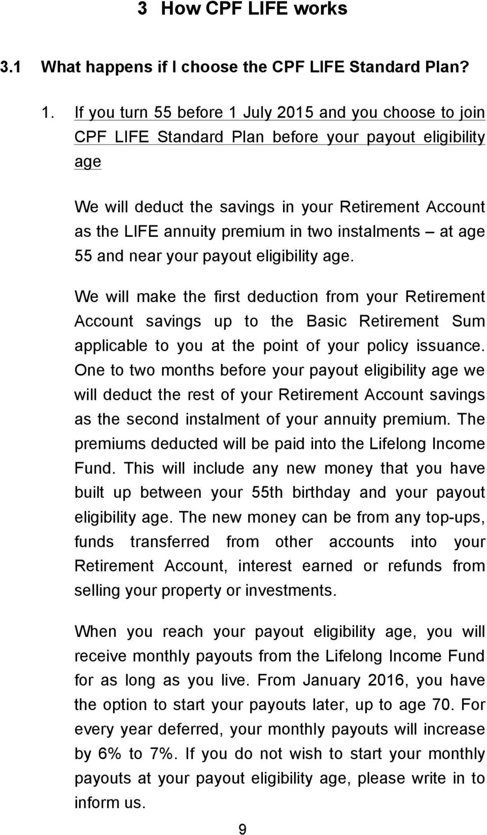 two instalments at age 55 and near your payout eligibility age.
