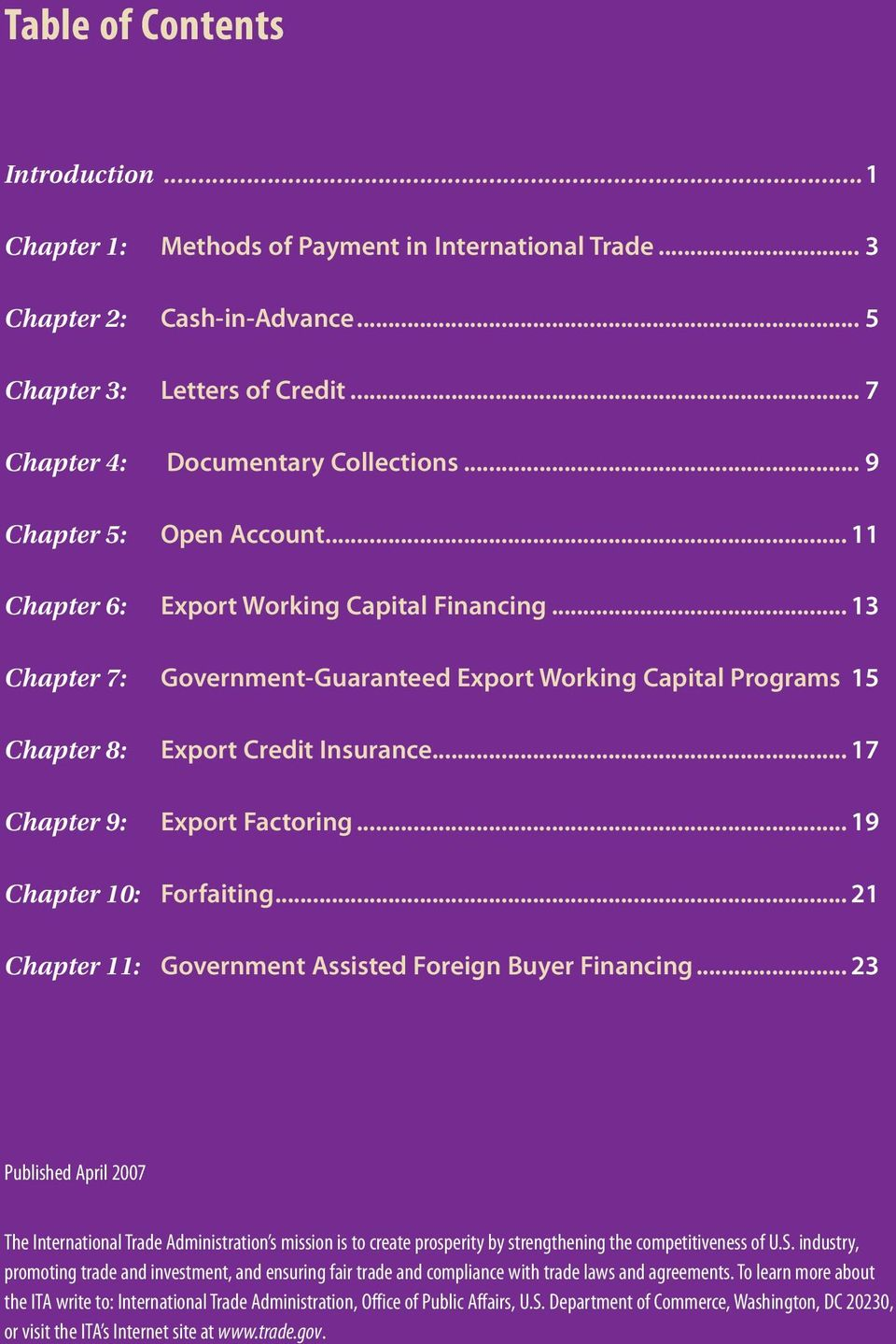 .. 17 Chapter 9: Export Factoring... 19 Chapter 10: Forfaiting... 21 Chapter 11: Government Assisted Foreign Buyer Financing.