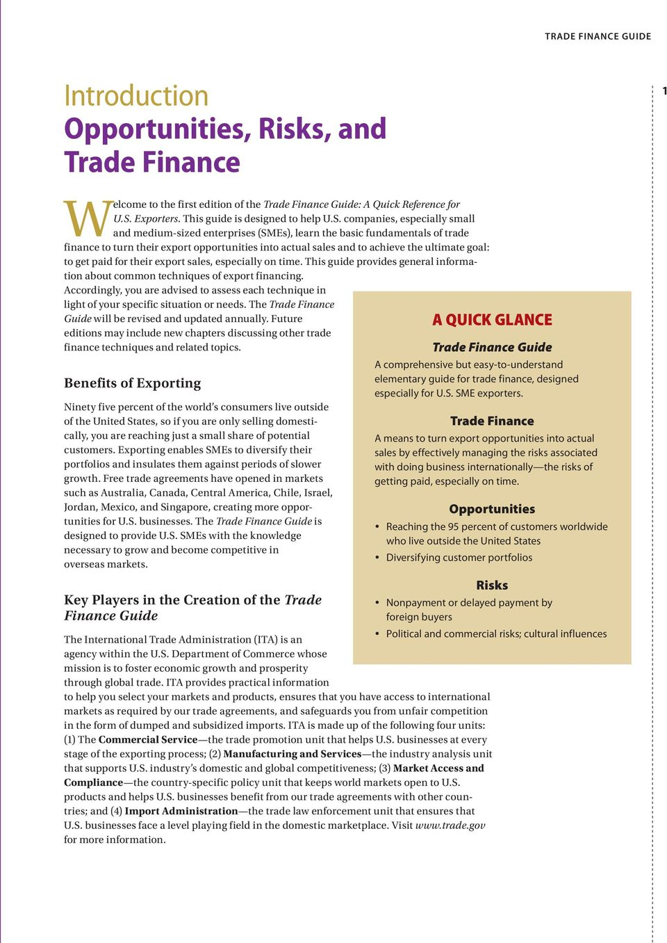 companies, especially small and medium-sized enterprises (SMEs), learn the basic fundamentals of trade finance to turn their export opportunities into actual sales and to achieve the ultimate goal: