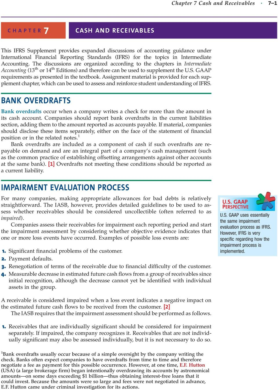 GAAP requirements as presented in the textbook. Assignment material is provided for each supplement chapter, which can be used to assess and reinforce student understanding of IFRS.