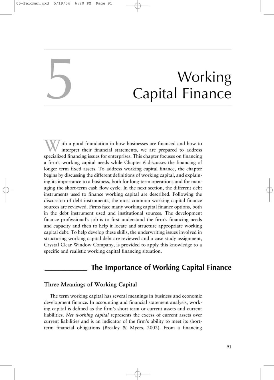 financing issues for enterprises. This chapter focuses on financing a firm s working capital needs while Chapter 6 discusses the financing of longer term fixed assets.