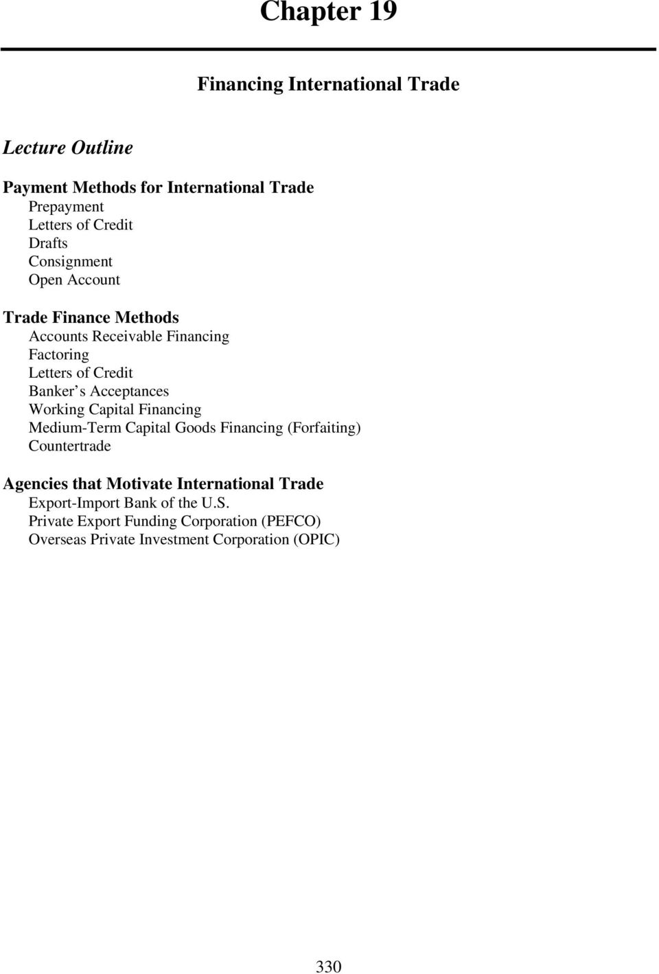 Acceptances Working Capital Financing Medium-Term Capital Goods Financing (Forfaiting) Countertrade Agencies that Motivate