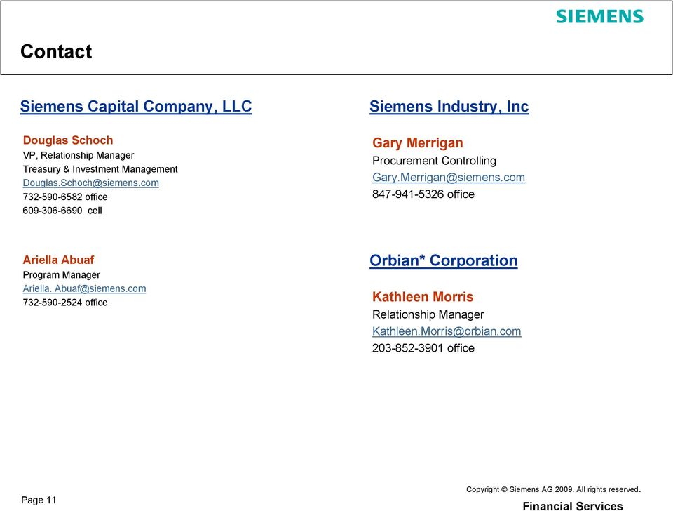 com 732-590-6582 office 609-306-6690 cell Gary Merrigan Procurement Controlling Gary.Merrigan@siemens.