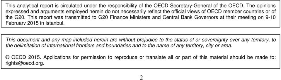 This report was transmitted to G20 Finance Ministers and Central Bank Governors at their meeting on 9-10 February 2015 in Istanbul.