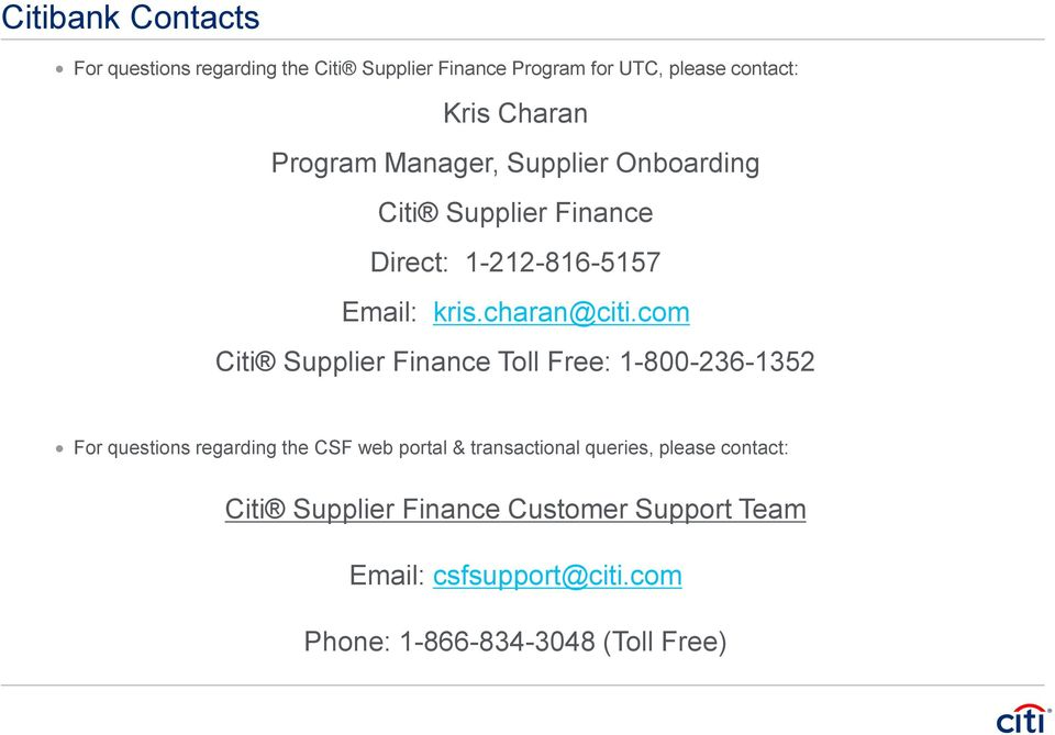 com Citi Supplier Finance Toll Free: 1-800-236-1352 For questions regarding the CSF web portal & transactional