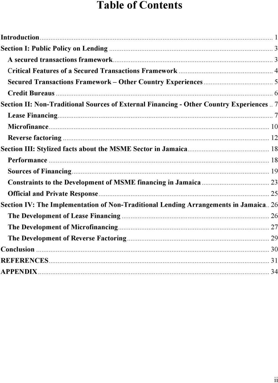 .. 7 Microfinance... 10 Reverse factoring... 12 Section III: Stylized facts about the MSME Sector in Jamaica... 18 Performance... 18 Sources of Financing.
