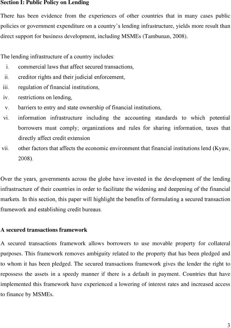 commercial laws that affect secured transactions, ii. creditor rights and their judicial enforcement, iii. regulation of financial institutions, iv. restrictions on lending, v.