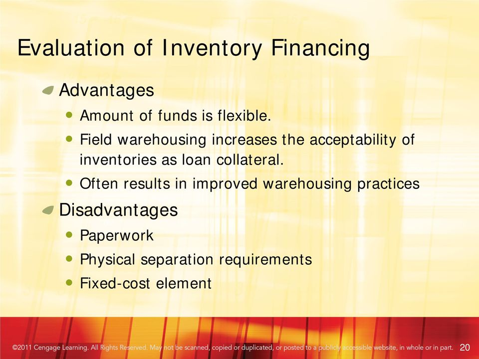 Field warehousing increases the acceptability of inventories as loan