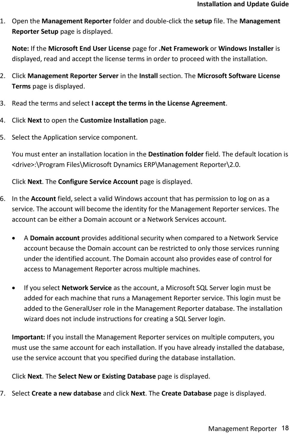 The Microsoft Software License Terms page is displayed. 3. Read the terms and select I accept the terms in the License Agreement. 4. Click Next to open the Customize Installation page. 5.