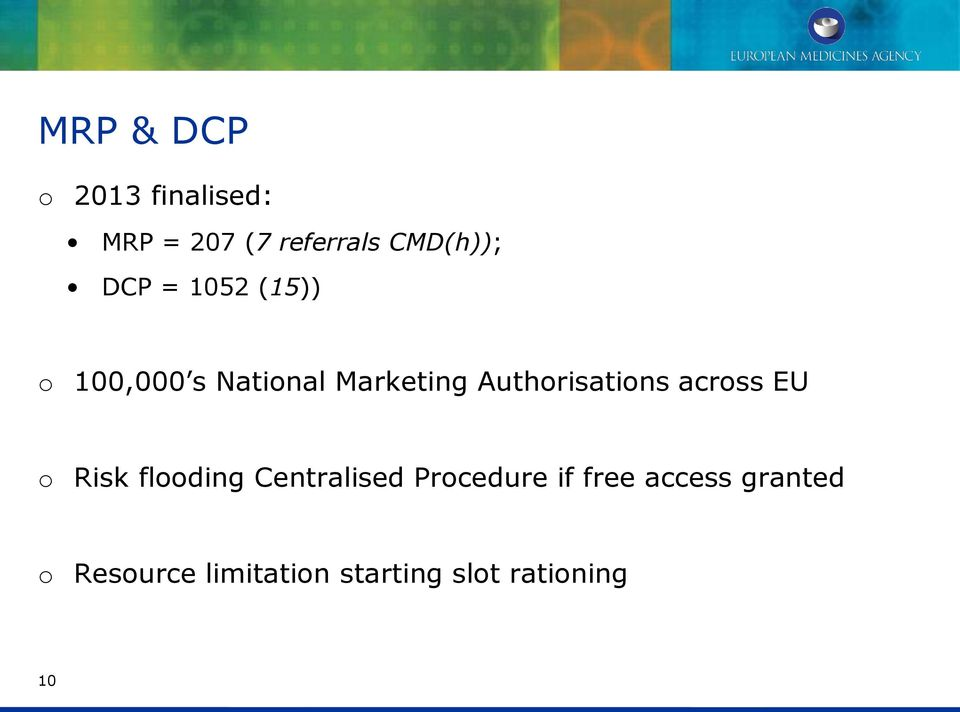 Authorisations across EU o Risk flooding Centralised