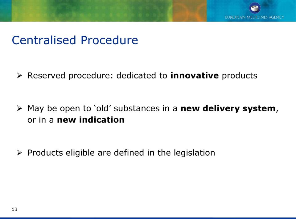 substances in a new delivery system, or in a new