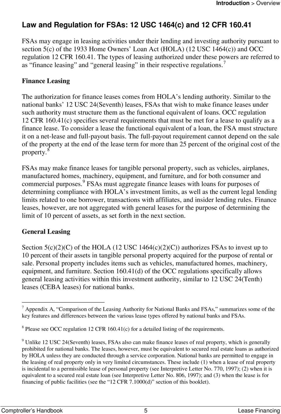 7 Finance Leasing The authorization for finance leases comes from HOLA s lending authority.