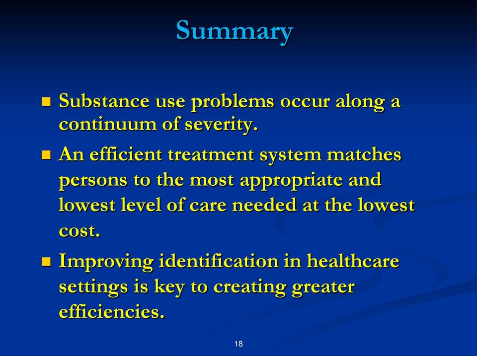 and lowest level of care needed at the lowest cost.