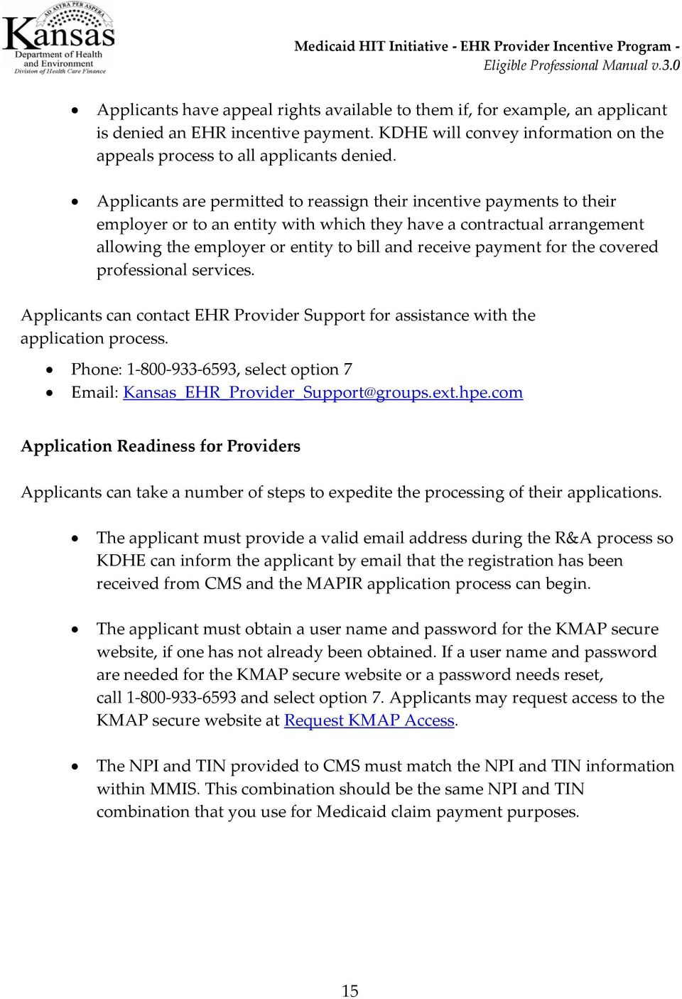 payment for the covered professional services. Applicants can contact EHR Provider Support for assistance with the application process.