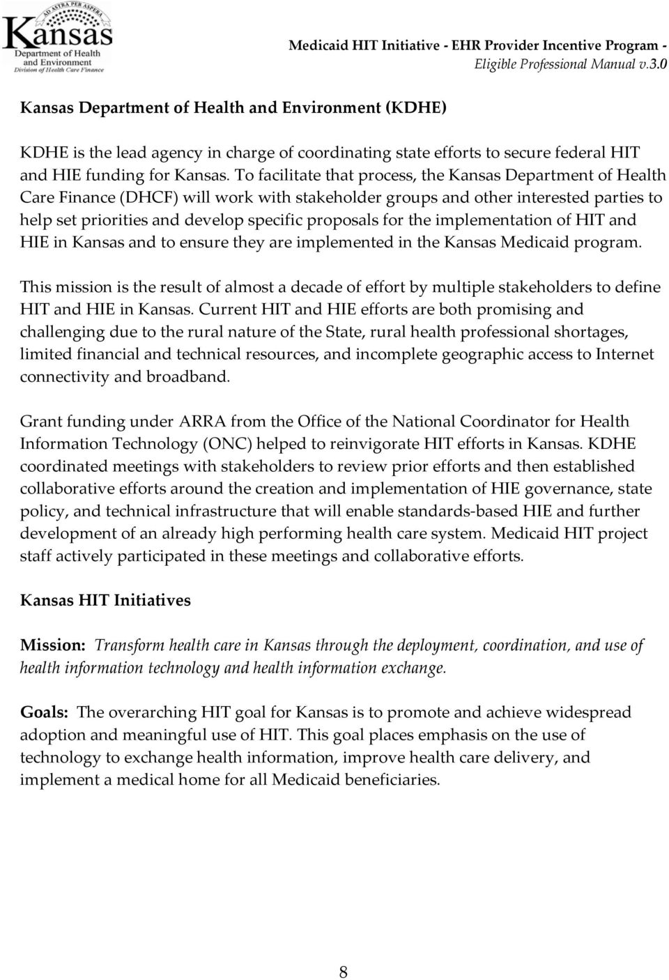 for the implementation of HIT and HIE in Kansas and to ensure they are implemented in the Kansas Medicaid program.
