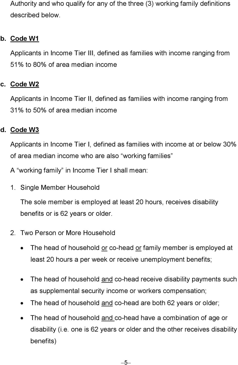 Code W2 Applicants in Income Tier II, defined as families with income ranging from 31% to 50% of area median income d.