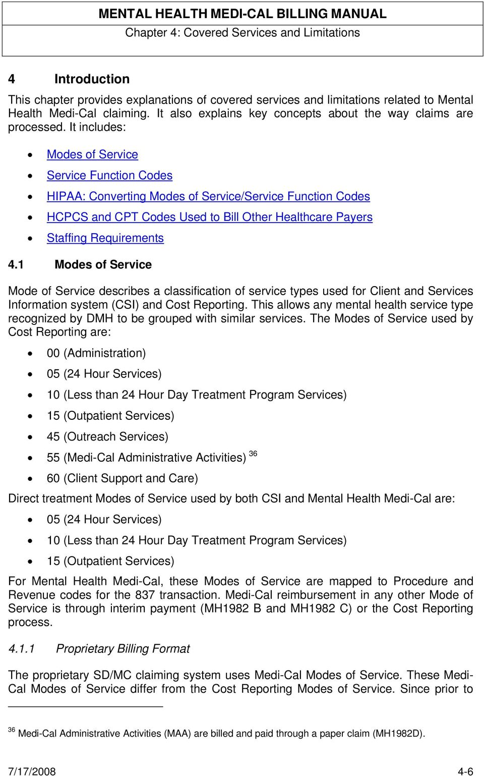 It includes: Modes of Service Service Function Codes HIPAA: Converting  Modes of Service/