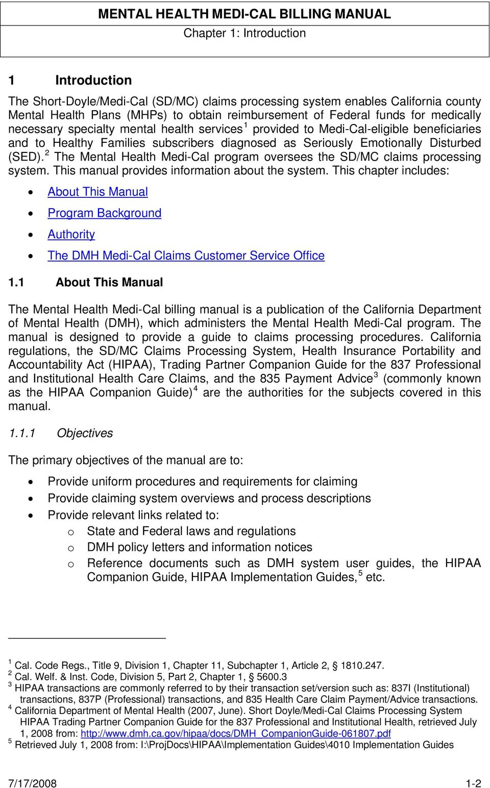 2 The Mental Health Medi-Cal program oversees the SD/MC claims processing  system