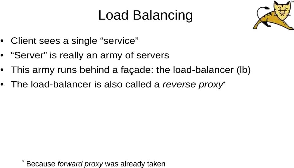 façade: the load-balancer (lb) The load-balancer is also