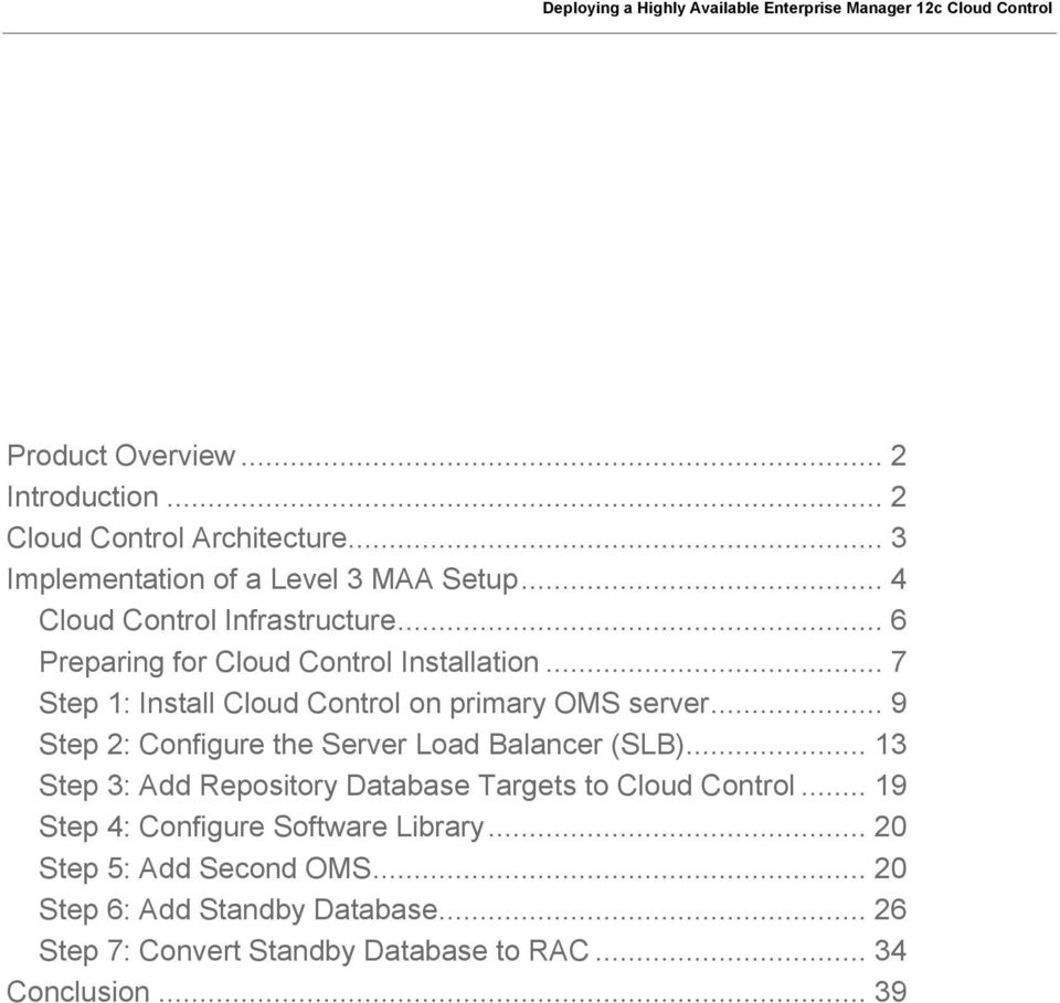 .. 9 Step 2: Configure the Server Load Balancer (SLB)... 13 Step 3: Add Repository Database Targets to Cloud Control.