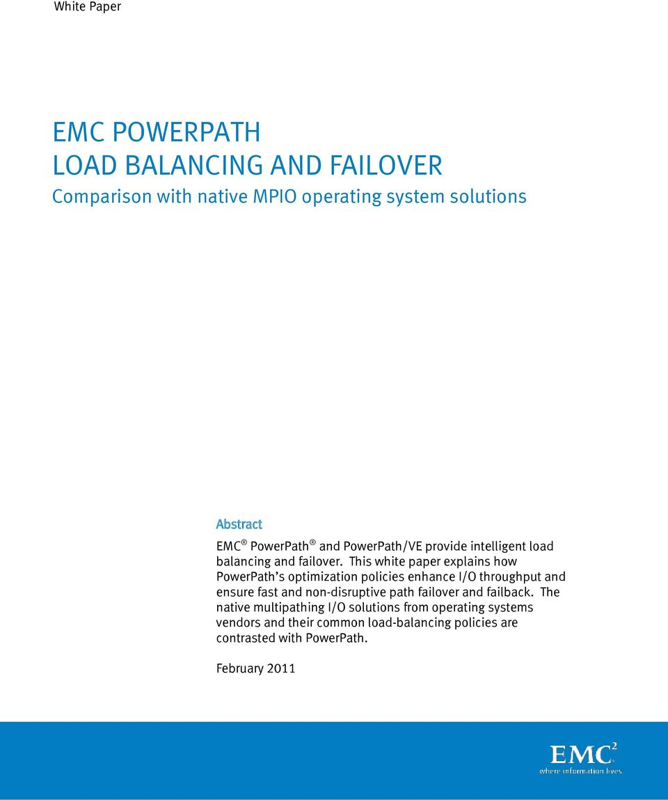This white paper explains how PowerPath s optimization policies enhance I/O throughput and ensure fast and non-disruptive