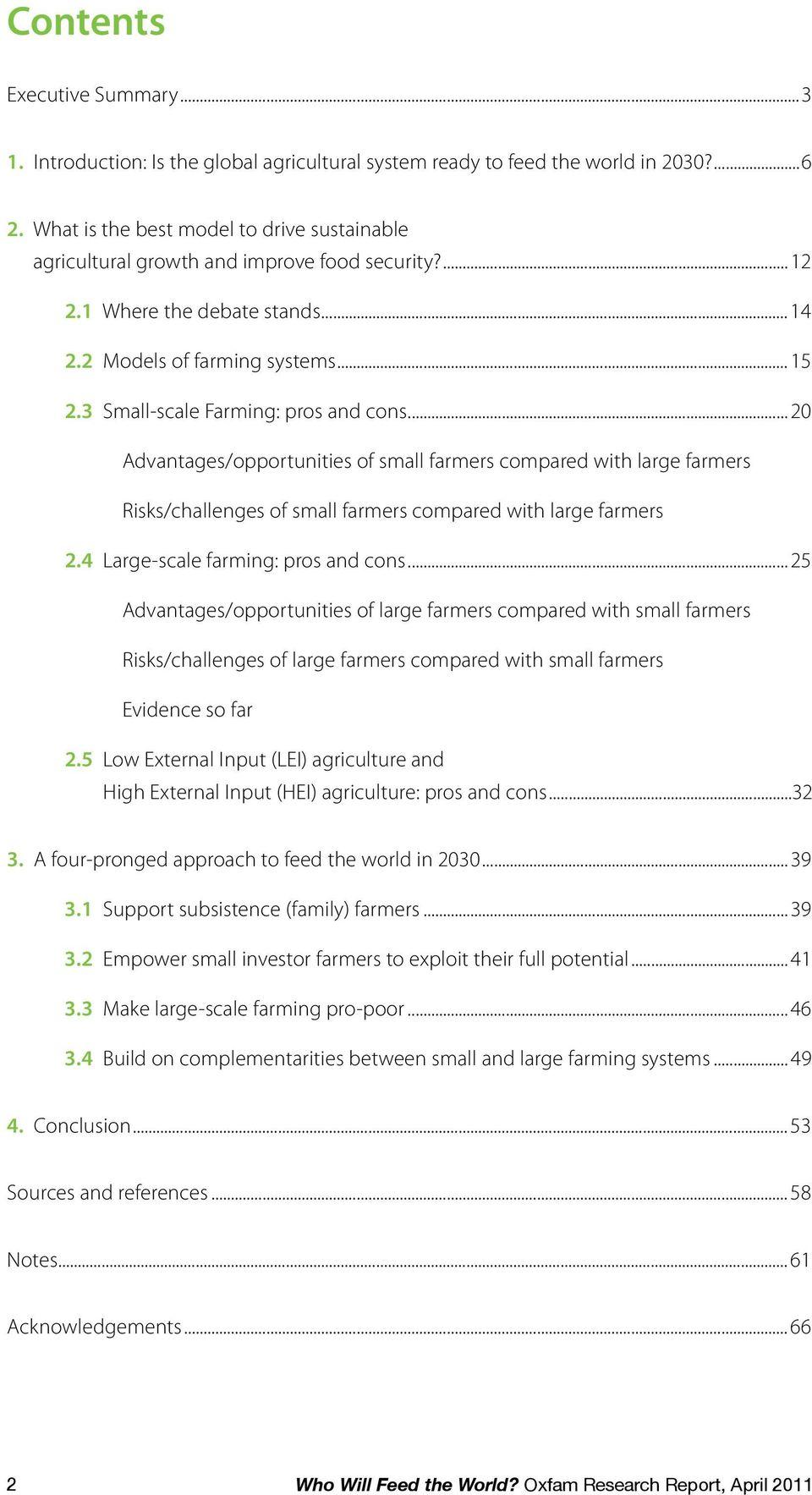 3 Small-scale Farming: pros and cons... 20 Advantages/opportunities of small farmers compared with large farmers Risks/challenges of small farmers compared with large farmers 2.