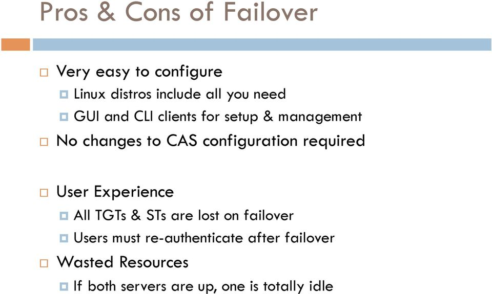 required User Experience All TGTs & STs are lost on failover Users must