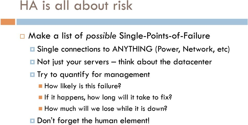 datacenter Try to quantify for management How likely is this failure?