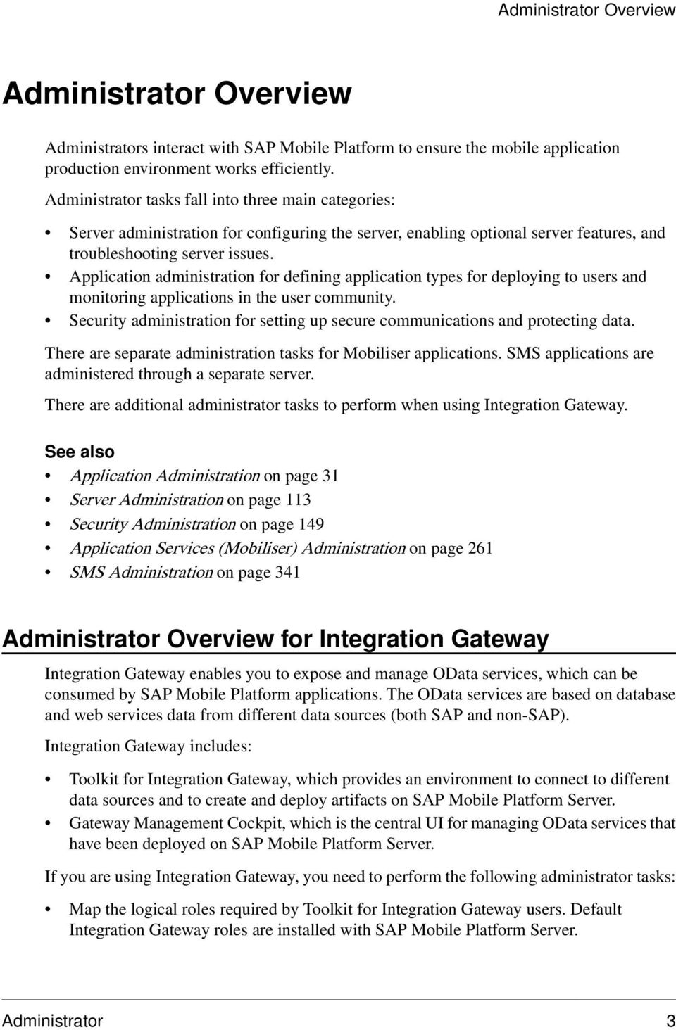 Application administration for defining application types for deploying to users and monitoring applications in the user community.