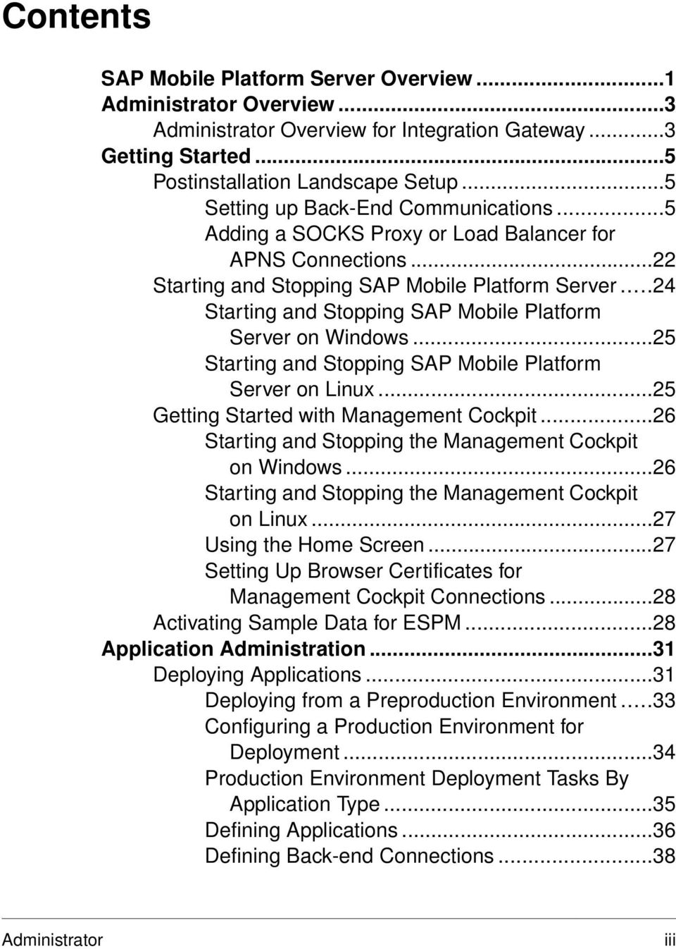 ..24 Starting and Stopping SAP Mobile Platform Server on Windows...25 Starting and Stopping SAP Mobile Platform Server on Linux...25 Getting Started with Management Cockpit.