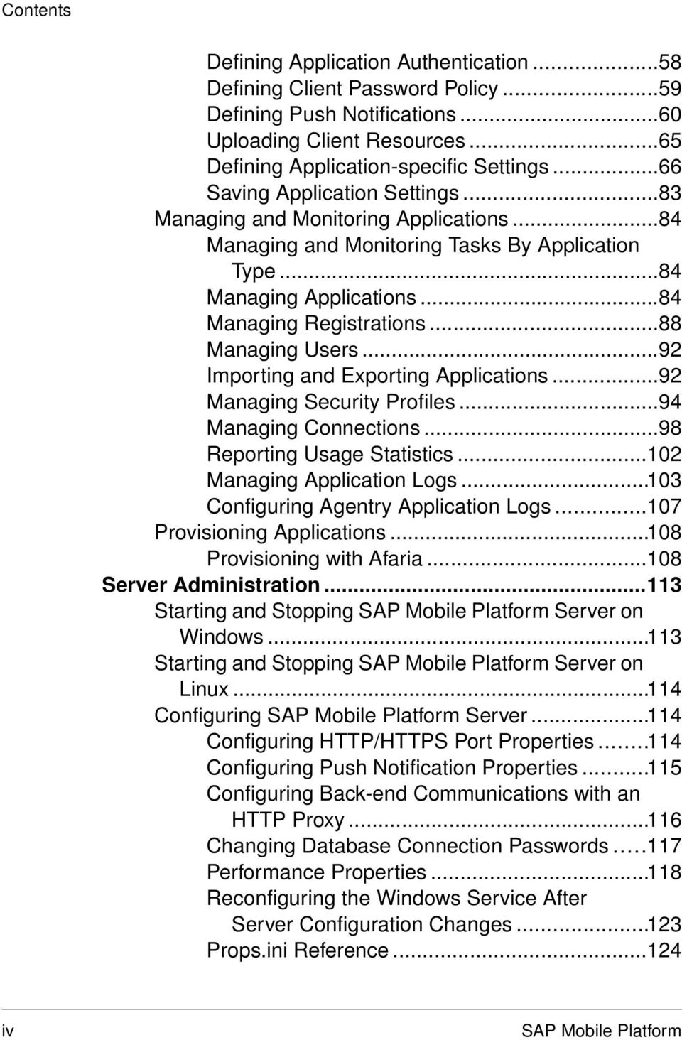 ..88 Managing Users...92 Importing and Exporting Applications...92 Managing Security Profiles...94 Managing Connections...98 Reporting Usage Statistics...102 Managing Application Logs.