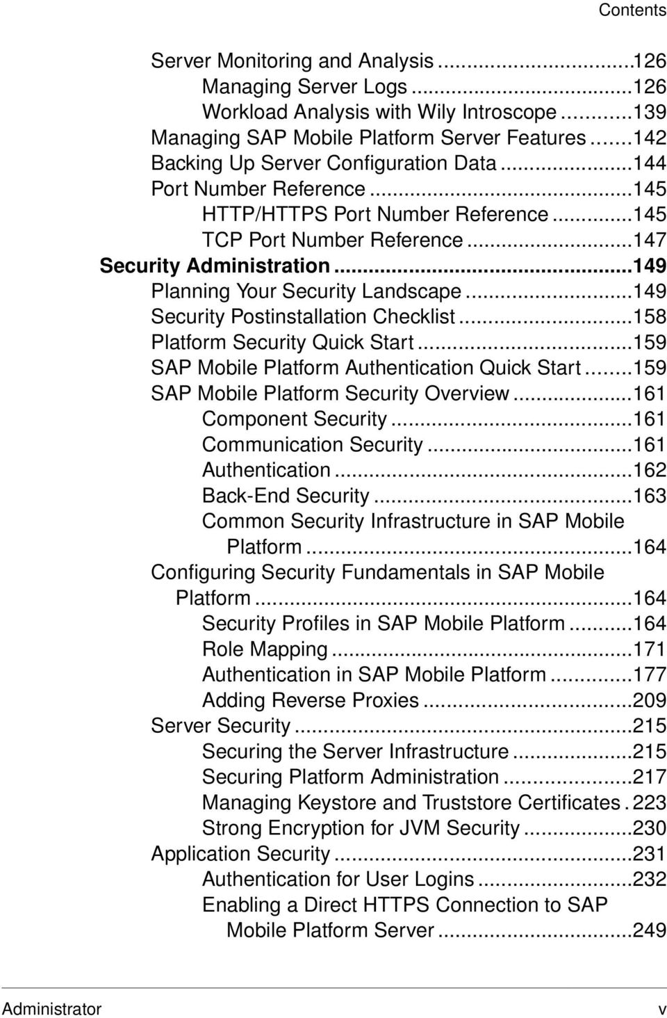 ..149 Planning Your Security Landscape...149 Security Postinstallation Checklist...158 Platform Security Quick Start...159 SAP Mobile Platform Authentication Quick Start.
