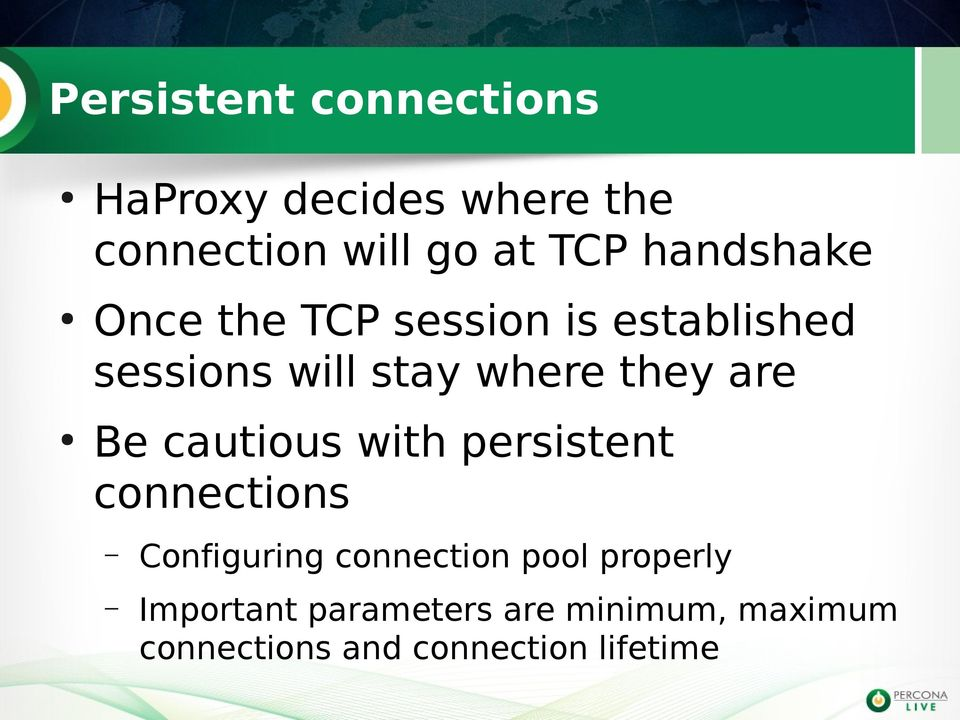 are Be cautious with persistent connections Configuring connection pool
