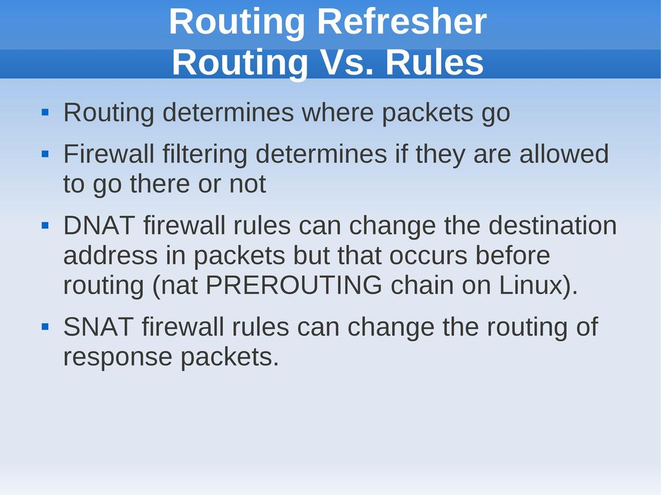 allowed to go there or not DNAT firewall rules can change the destination address
