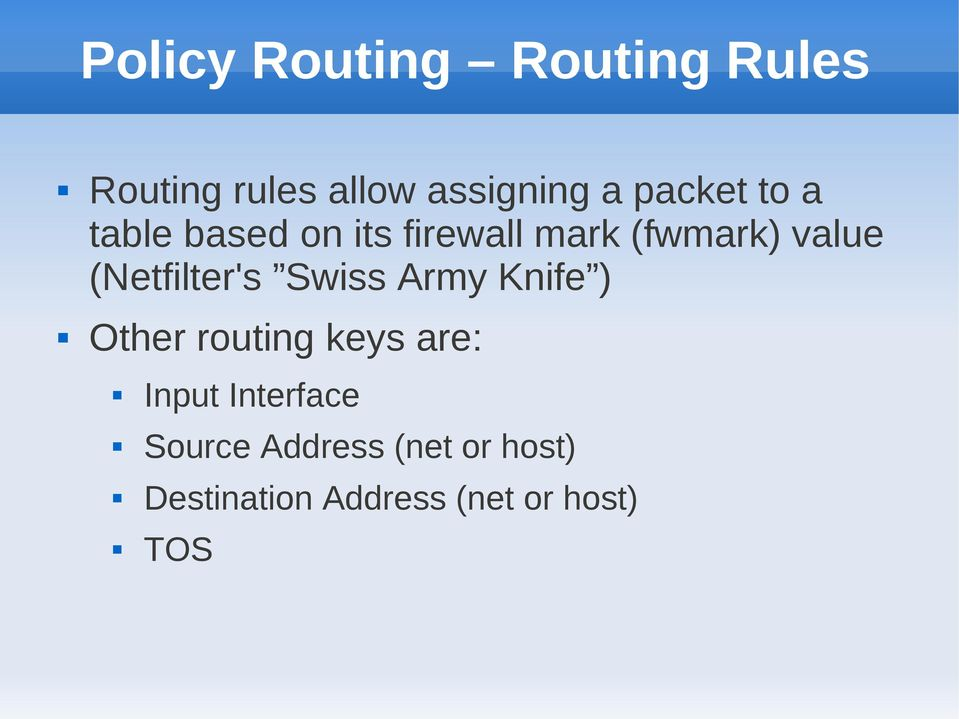 (Netfilter's Swiss Army Knife ) Other routing keys are: Input