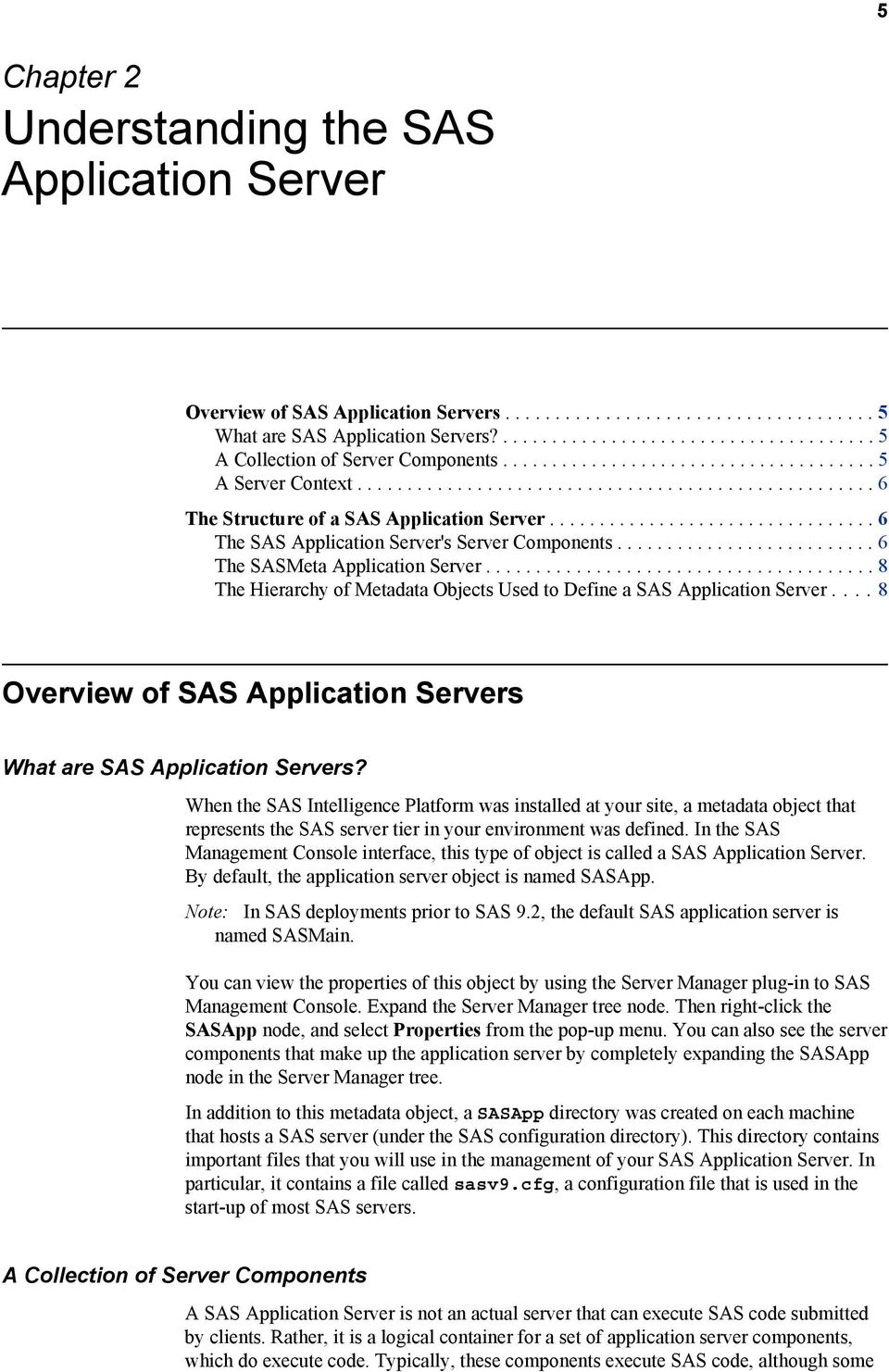 ................................ 6 The SAS Application Server's Server Components.......................... 6 The SASMeta Application Server.