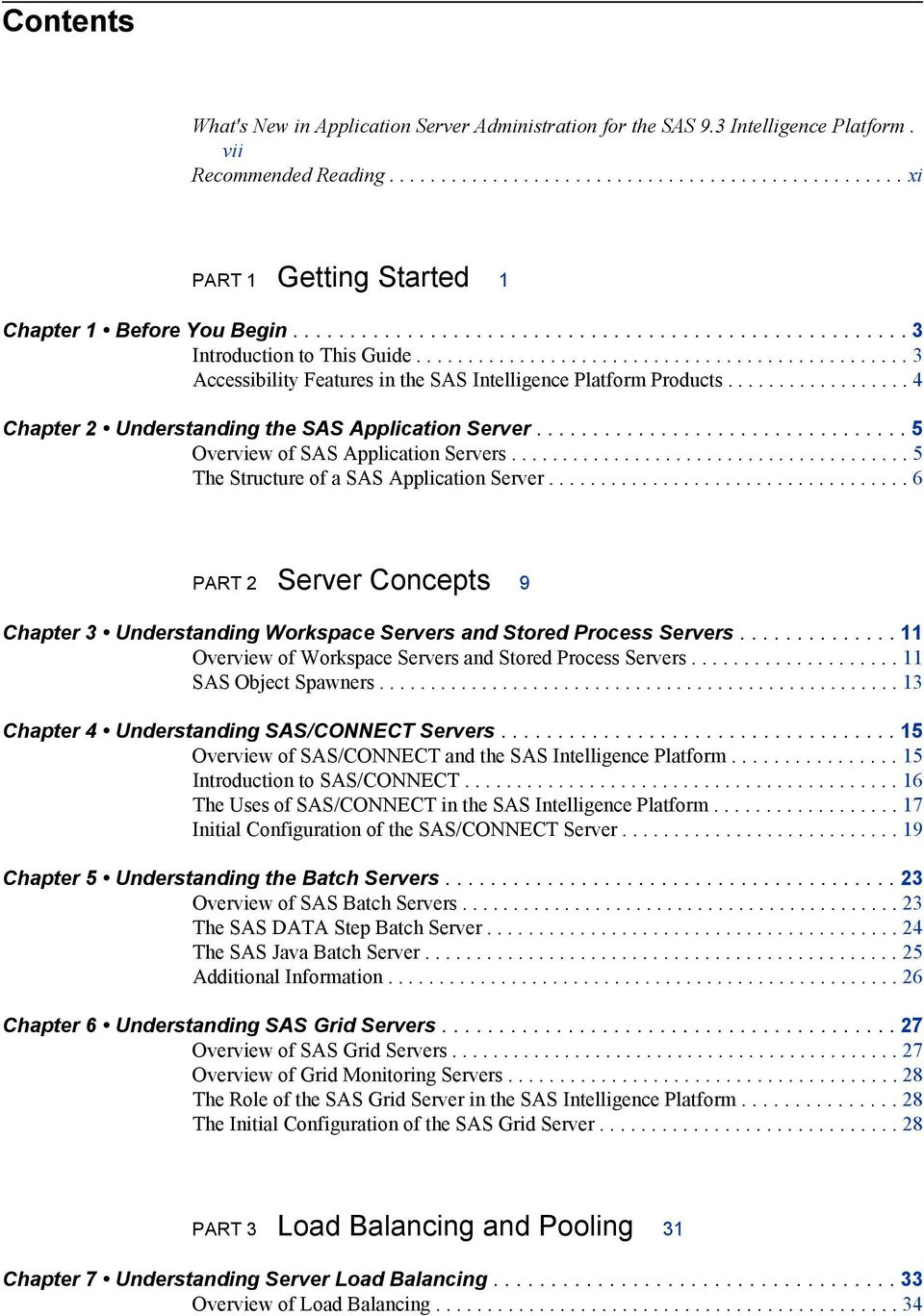 ................. 4 Chapter 2 Understanding the SAS Application Server................................. 5 Overview of SAS Application Servers....................................... 5 The Structure of a SAS Application Server.