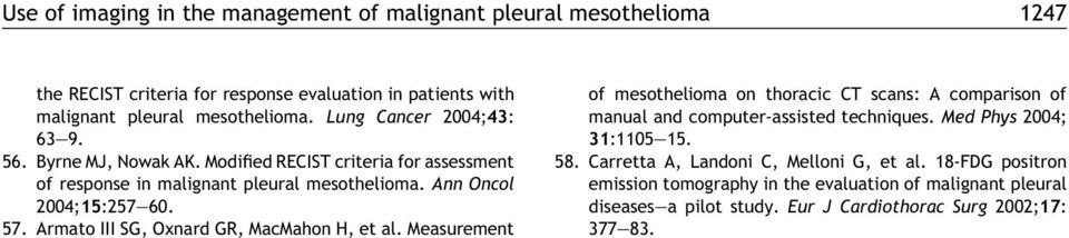 Armato III SG, Oxnard GR, MacMahon H, et al. Measurement of mesothelioma on thoracic CT scans: A comparison of manual and computer-assisted techniques.